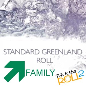 """This is the Roll 2"" - Standard Greenland Roll Family"
