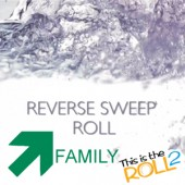 """This is the Roll 2"" - Reverse Sweep Family"